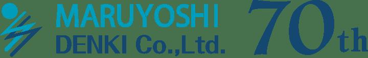 MARUYOSHI DENKI Co.,Ltd. 70th